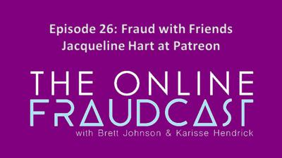 Cover art for Episode 26: Fraud with Friends: Jacqueline Hart at Patreon