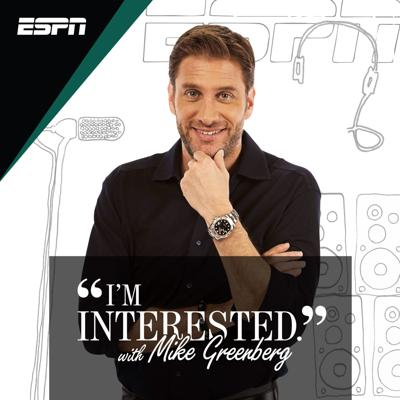 I'm Interested with Mike Greenberg