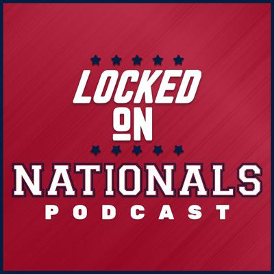 Locked On Nationals - Daily Podcast On The Washington Nationals