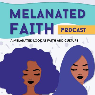 Melanated Faith is a podcast about faith and culture. On this podcast you're gonna hear the truth spoken, the tea spilled, and pop culture explored by your co-hosts, Faitth and Kathryn.