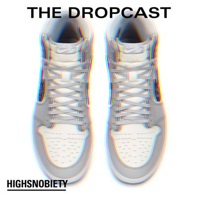 Cover art for The Dropcast #117: Did You Get the Dior Jordan 1s? No, Of Course You Didn't