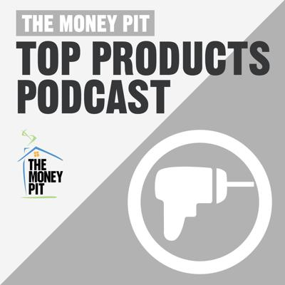 The Money Pit Top Products Podcast