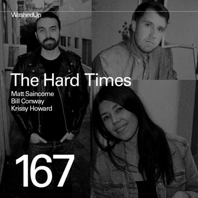 Cover art for #167 - The Hard Times (Matt Saincome, Bill Conway, Krissy Howard)