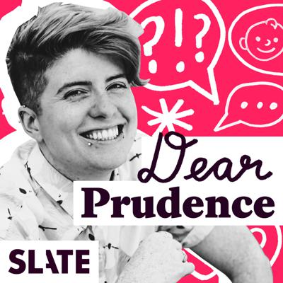 Advice, commentary, and conversation from Danny M. Lavery, author of Slate's Dear Prudence column. Every week, Prudie and special guests answer questions about relationships, sex, work, family, and life.