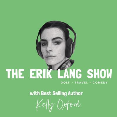 Cover art for Ep 6: Kelly Oxford and Erik talk Golf, Postmates and Online Dating