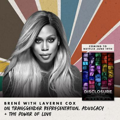 Cover art for Brené with Laverne Cox on Transgender Representation, Advocacy + the Power of Love