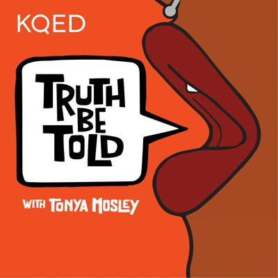 Truth Be Told hosted by Tonya Mosley