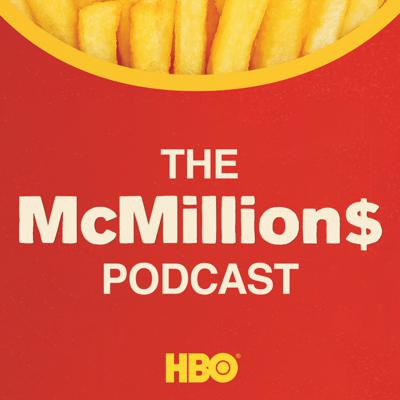 The official podcast of the new HBO documentary series McMillion$, from Unrealistic Ideas and Fun Meter. Directors James Lee Hernandez and Brian Lazarte take you even deeper into the story of a fraud ring that rigged the results of the McDonald's Monopoly game, and how the FBI took it down. Each week, Lazarte and Hernandez recap the episodes and how they made them, reveal untold stories, and talk with some of the series' main characters. McMillion$ airs Mondays at 10 PM on HBO. The McMillion$ Podcast is also available to stream on HBO NOW and HBO GO starting Monday, February 3 at 11 PM.