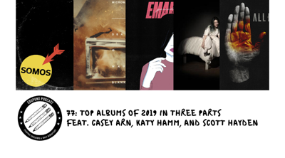 Cover art for 77c: Top Albums of 2019 (Part 3 of 3)