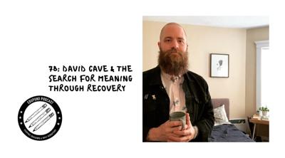 Cover art for 78: David Cave & the Search for Meaning through Recovery