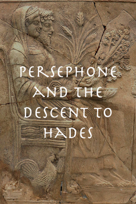 Cover art for Persephone and the Descent to Hades