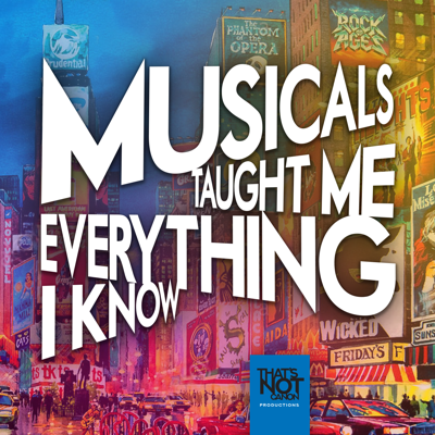 Musicals Taught Me Everything I Know