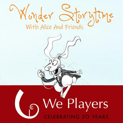 Welcome to We Players' Wonder Storytime with Alice and Friends!  We Players' new adaptation of the beloved Alice stories by Lewis Carroll, What Alice Found There, will inhabit the wonderland of Golden Gate Park in spring 2021. Meanwhile, we are delighted to bring you this new audio Alice, narrated by our talented cast. We invite you to talk a walk - around the block or in the park nearest you - and tune in to Wonder Storytime. In these strange uncertain times, in this new Looking-Glass world we find ourselves in, perhaps a bit of Wonderland wisdom is exactly what the Dormouse ordered.