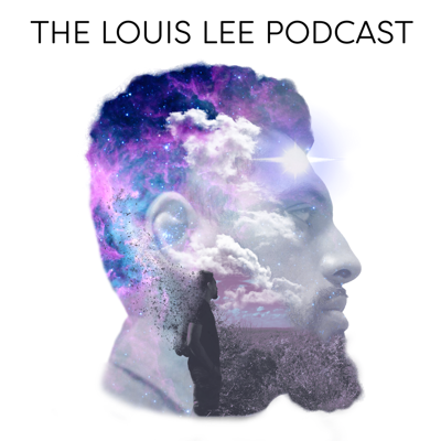 The Louis Lee Podcast