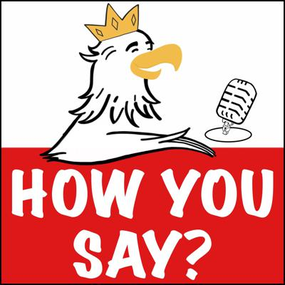 How You Say?
