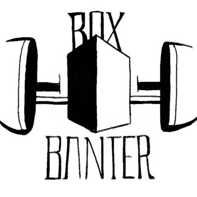 The Box Banter Podcast is a podcast about Fitness, Nutrition, Competition, Community and much more.