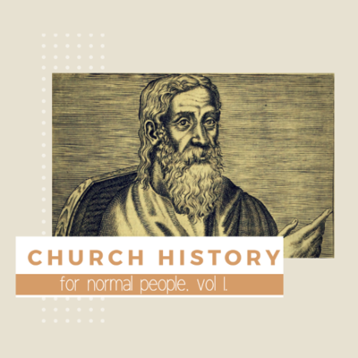 Church History for Normal People