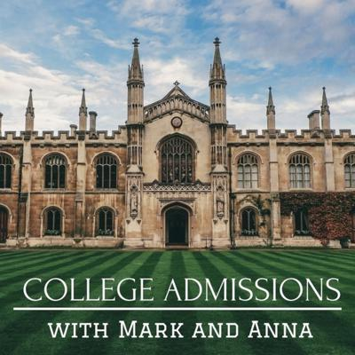 College Admissions with Mark and Anna