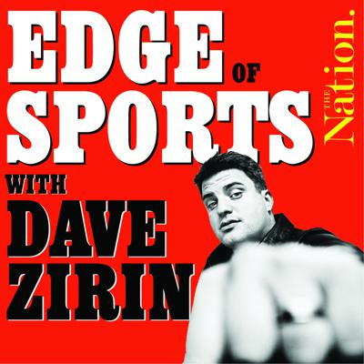 Where sports and politics collide, hosted by Nation magazine Sports Editor Dave Zirin