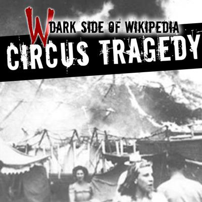 Cover art for 18: Circus Tragedy | True Circus Disaster Stories