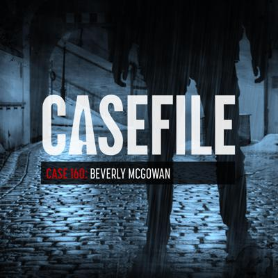 Cover art for Case 160: Beverly McGowan