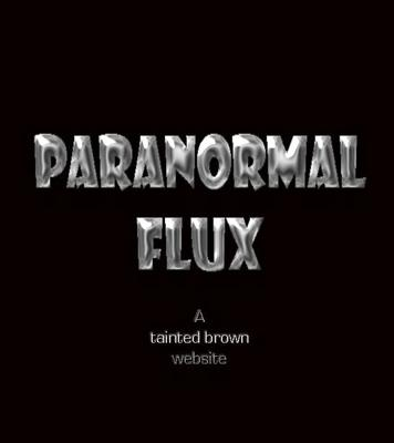Paranormal Flux's posts