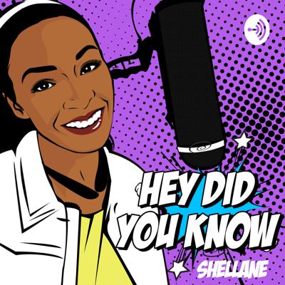 Hey Did You Know podcast with Shellane Demarest