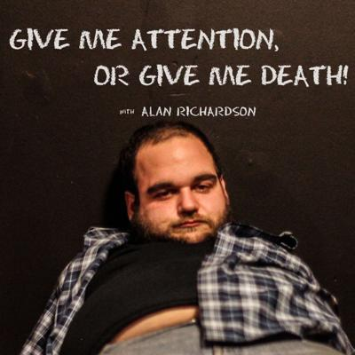 Alan Richardson presents a series of shows in a desperate attempt to get attention.