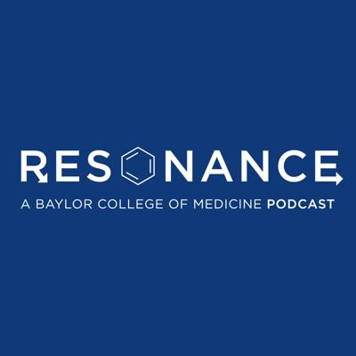 The Baylor College of Medicine Resonance Podcast is a student-run podcast aimed at showcasing the science at Baylor through the eyes of young professionals. Each episode is written and recorded by students who have a passion for research and the medical community. Guests on the show include both clinical and basic science research faculty who are experts in their fields. We hope that whoever listens in gains new insight into the exciting world of biomedical research.