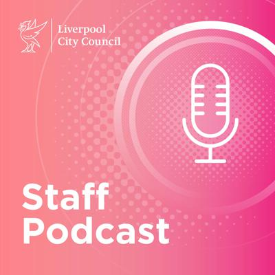 Liverpool City Council   Staff Podcast