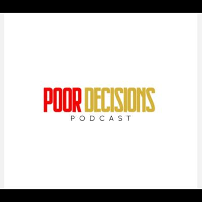 Poor Decisions Podcast