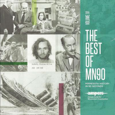 MN90: The Best of Minnesota History in 90 Seconds Vol. 4  MN90: Minnesota History in 90 Seconds
