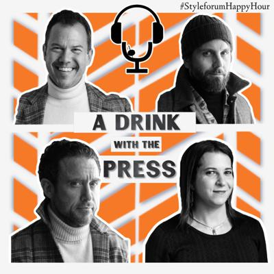 Cover art for Styleforum Has a Drink With the Press