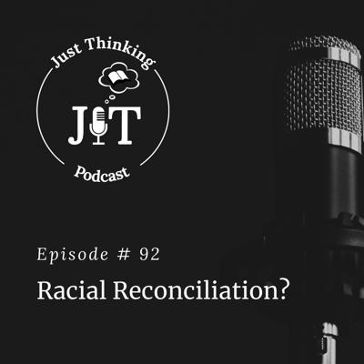 Cover art for EP # 092 | Racial Reconciliation?