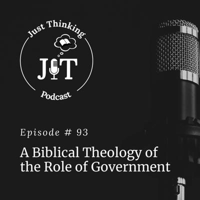 Cover art for EP # 093 | A Biblical Theology of the Role of Government