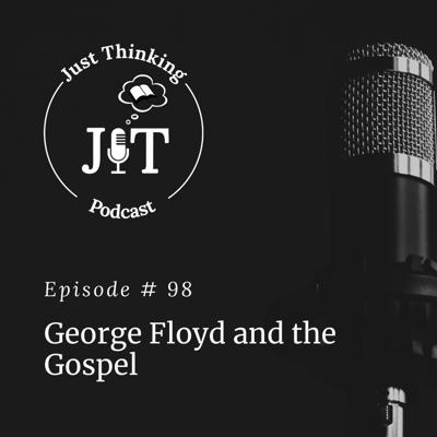Cover art for Ep # 098 | George Floyd and the Gospel