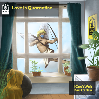 """Cover art for Love In Quarantine – Kam Franklin """"I Can't Wait"""""""