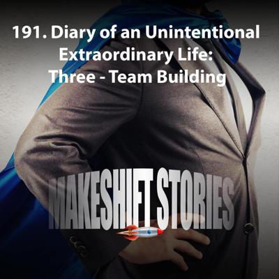 Cover art for Diary of an Unintentional Extraordinary Life, Three – Team Building