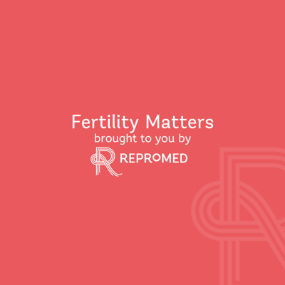 Cover art for Episode 2 - Fertility Preservation: Discussion on Ovarian ageing, female fertility testing and the egg freezing process