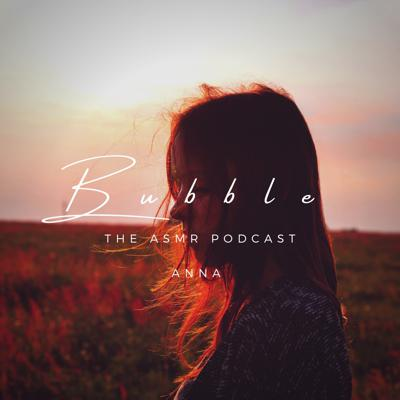 Bubble: The ASMR Podcast