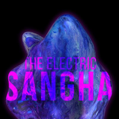 The Electric Sangha