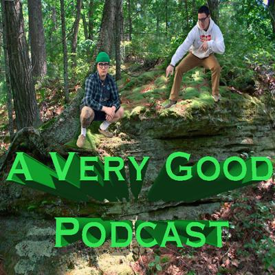 A Very Good Podcast