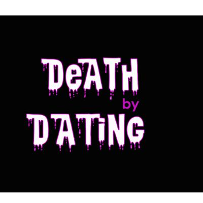 Death by Dating