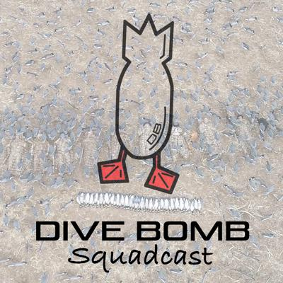 Dive Bomb Industries was established in 2011 to provide waterfowl hunters with ultra-high quality products at an unbeatable price with unmatched customer service. Fast-forward nearly 10 years & we are the fastest growing waterfowl decoy company on the planet.  Dive Bomb Squadcast was created for both novice & veteran waterfowlers. As we all know, this sport can be very humbling & there is always something new to learn. Our goal with this podcast is to not only give you a deeper look inside Dive Bomb Industries, but to help you be more successful in the field by properly utilizing our products with the help of industry professionals. We will discuss our travels in-depth & the equipment used. We will talk about what worked, what didn't work, & any adjustments that had to be made. We will bring guests on the show from around the world to talk about how they utilize their Dive Bombs & the things that have helped them become more successful. We will discuss new products, funny stories from the road, & much more!   Listen along as we give you a glimpse inside the lives of the #DIVEBOMBSQUAD.