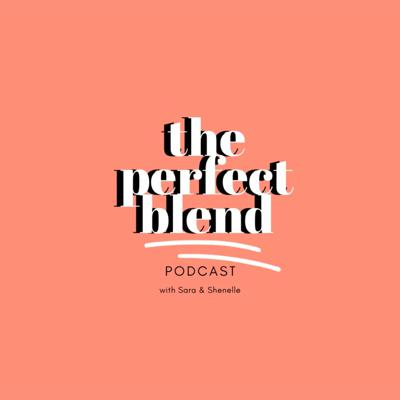 The Perfect Blend Podcast