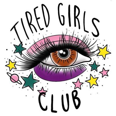 Tired Girls Club