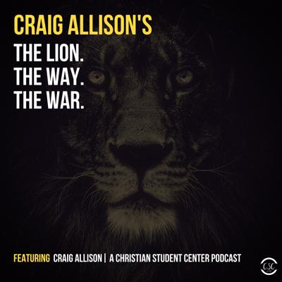 The Lion, the Way and the War With Craig Allison