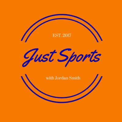 Cover art for Just Sports w/Jordan Smith- Ep. 3: Update on new show format