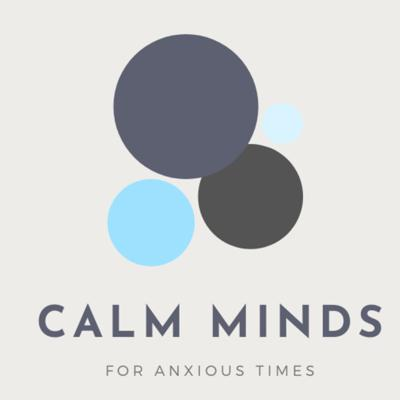 Calm Minds for Anxious Times