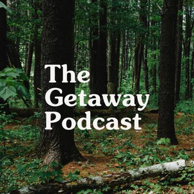 The Getaway Podcast